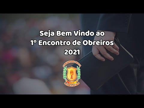 Primeiro Encontro de Obreiros | Ministério C.C.I.D - 04/07/2021