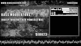 Bass Modulators - Indeep (Brainkicker Powered Mix) [DJU023]