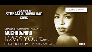 MUCHO DENIRO - I MISS YOU FEAT AALIYAH & LIANE V (STREAM)