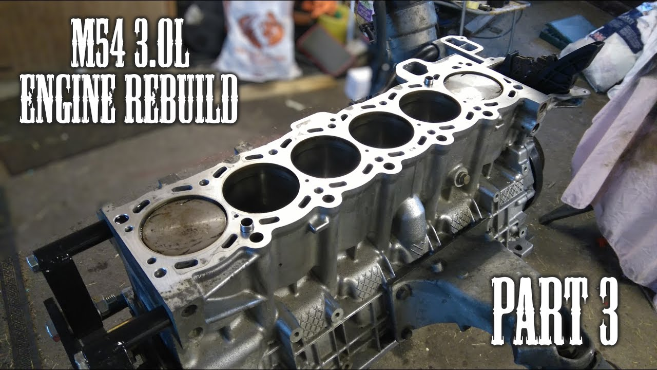 Bmw M54 3 0l Engine Rebuild Part Three Youtube
