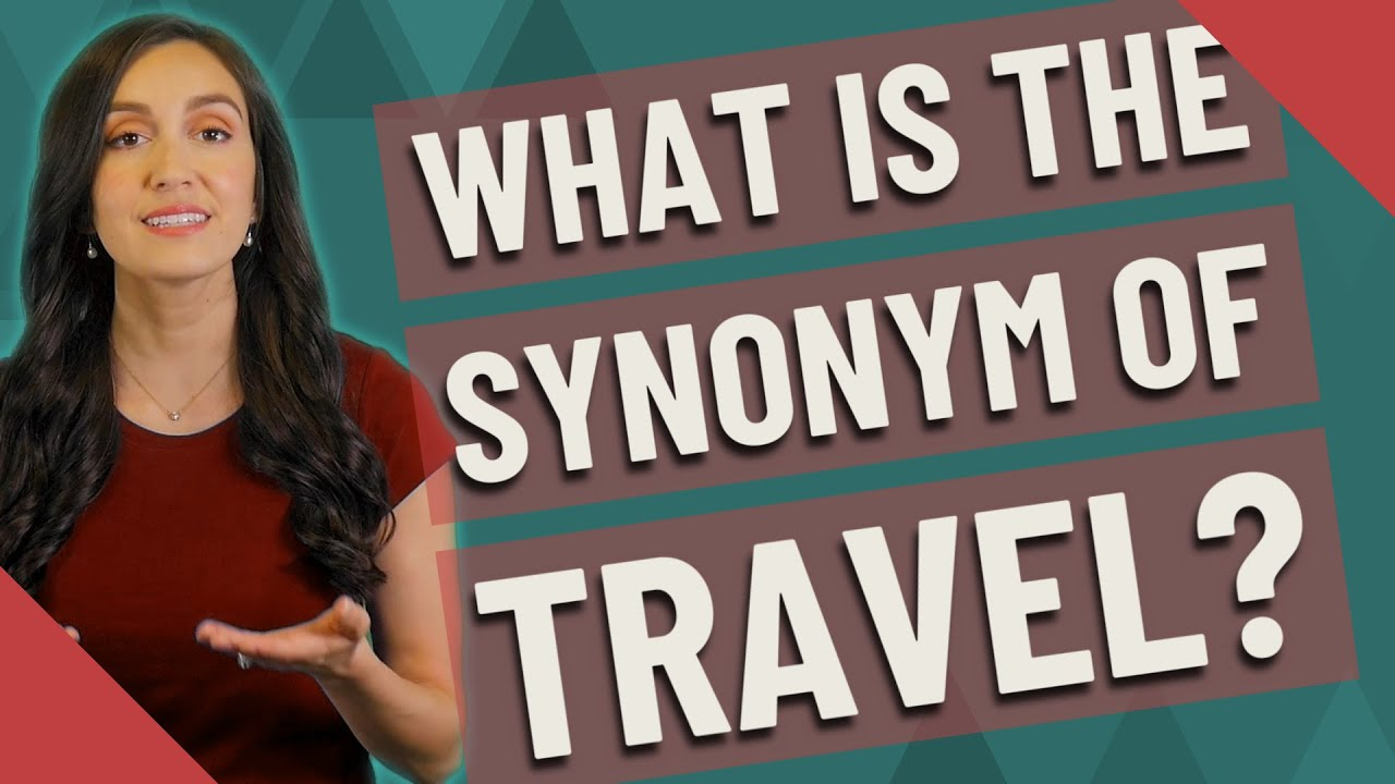 What is the synonym of travel? - YouTube