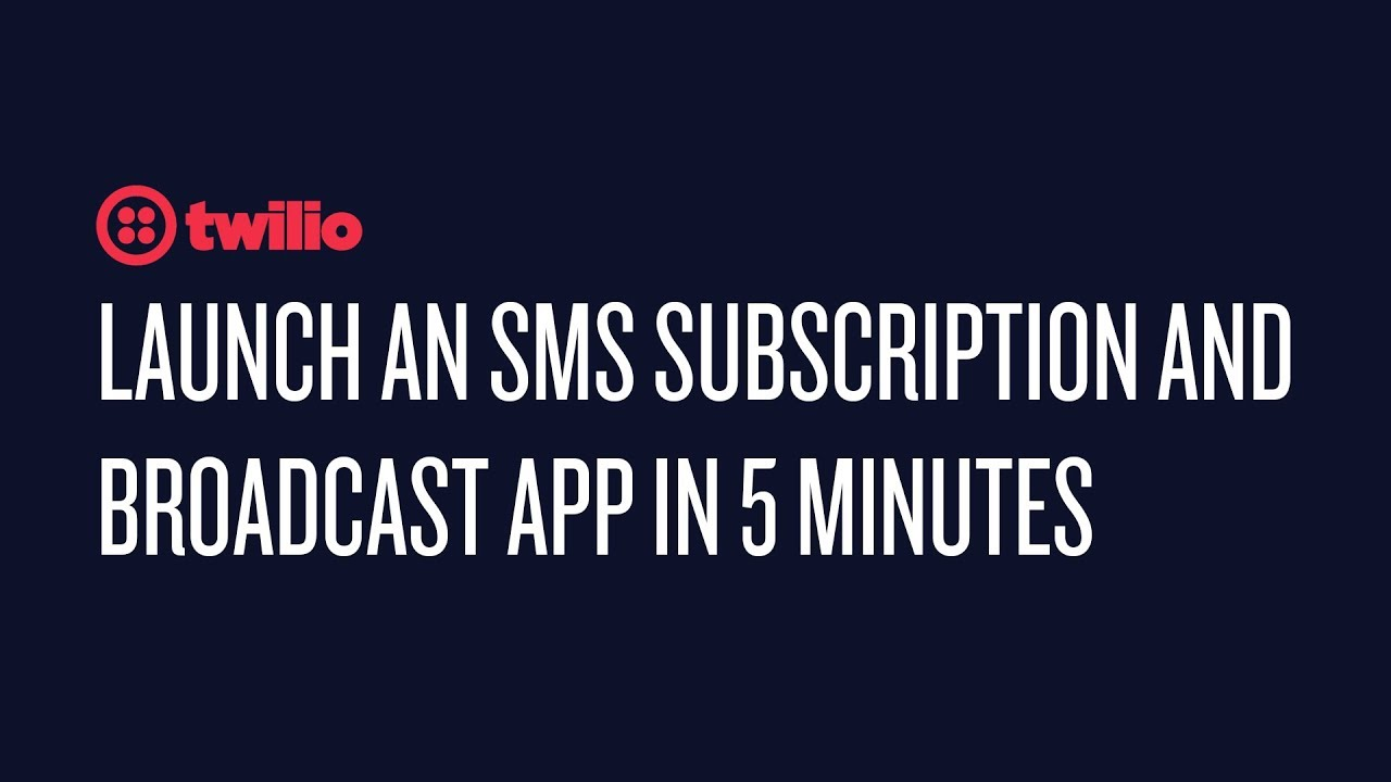 How To: Set Up SMS Broadcasts in Five Minutes - Twilio