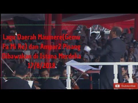 Lagu Daerah Maumere(Gemu Fa Mi Re) Dan Ampar2 Pisang Dibawakan Di Istana Merdeka 2018
