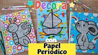 DIY   Cómo decorar cuadernos  para niños con papel periódico