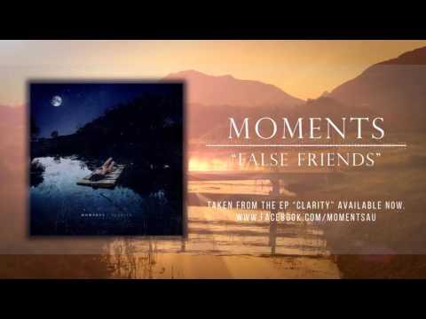 Moments - False Friends