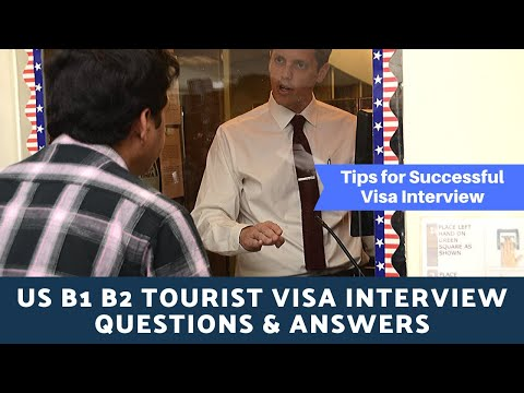 Tips For USA Tourist Visa Interview 2020 - B1/B2 Visa Interview Questions And Answers
