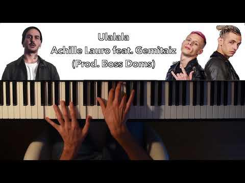 Ulalala - Achille Lauro feat. Gemitaiz (Piano Cover)