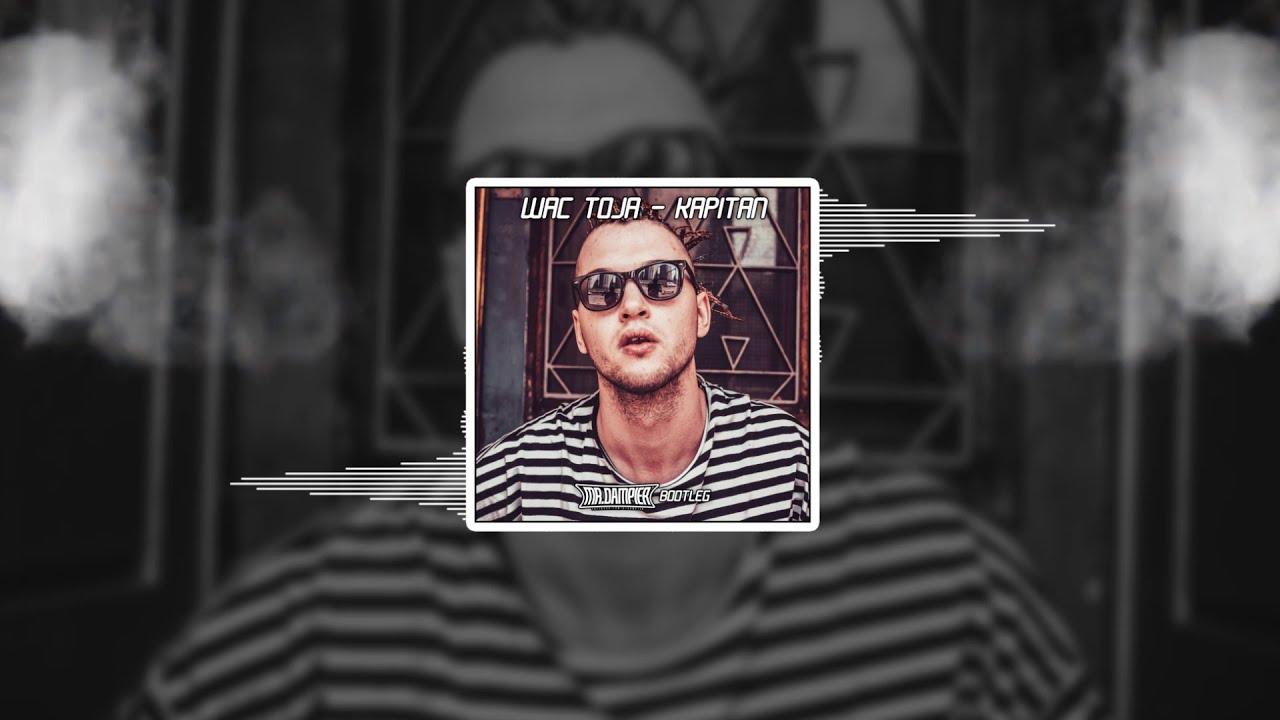 Download Wac Toja - Kapitan (Mr. Dampier Bootleg)