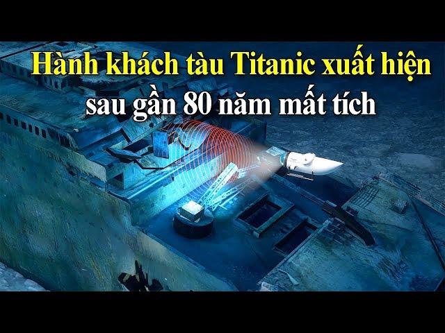 Cả thế giới đổ xô đi xem hành khách Tàu Titanic xuất hiện sau gần 80 năm | Thế kỷ 22