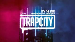 Download Unknown Brain & Rival - Stay The Same (ft. Veronica Bravo) Mp3 and Videos