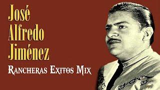 JOSÉ ALFREDO JIMÉNEZ EXITOS - EXITOS - EXITOS SUS MEJORES RANCHERAS (30 GRANDES MIX)