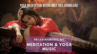 🔴 Classical Music for Meditation and Yoga Free Download, Yoga Meditation Music Mp3 Free Download
