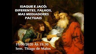 ISAQUE E JACÓ:DIFERENTES, FALHOS,MAS MEDIADORES PACTUAIS