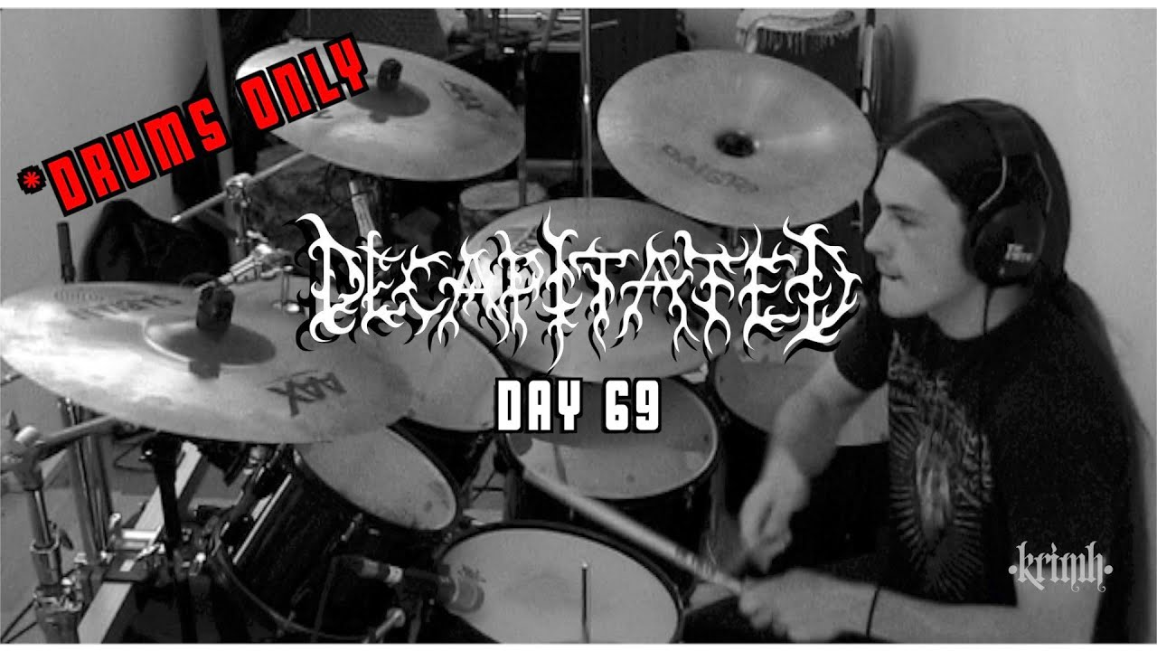 KRIMH - Decapitated - Day 69  *DRUMS ONLY*