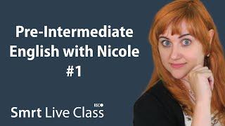 Pre-Intermediate English with Nicole #1