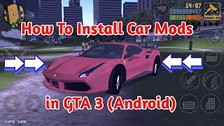 How to install car mods in GTA 3 (Android)