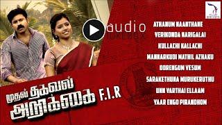 Muthal Thagaval Arikkai F I R - Juke Box | New Tamil Movie Songs 2016