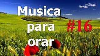 Musica para orar, intercesion, oracion, ayuno, predicacion, musica instrumental, espiritual