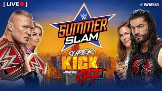 [LIVE] Super Kick Off - WWE Summerslam 2018