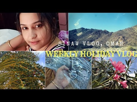 HOLIDAY VLOG / GOING TO SINAW / LOVELY NATURE OF OMAN /OMANI TRADITIONAL WEAPON KHANJAR / VLOG#10