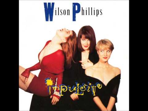 Wilson Phillips - Impulsive [Single Edit]