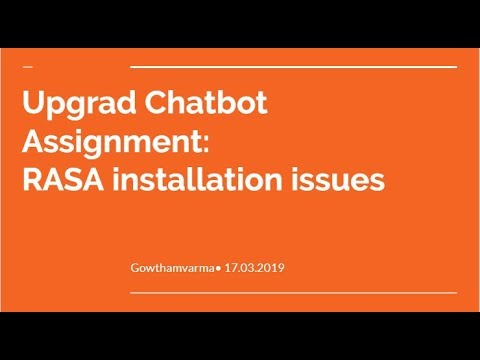 Upgrad Chatbot Assignment: RASA installation issues
