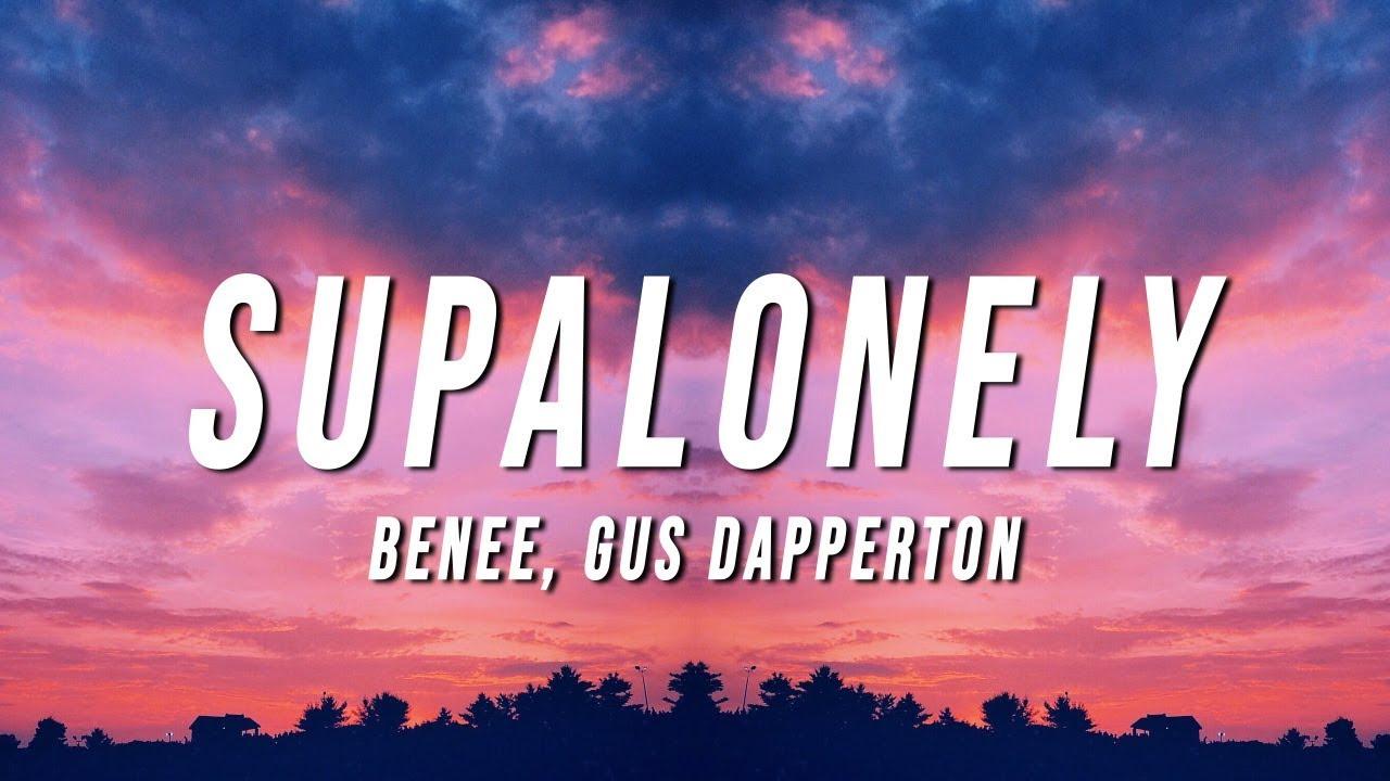 BENEE – Supalonely (Lyrics) ft. Gus Dapperton