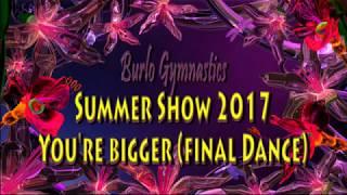 Burlo Gymnastics, Summer Show 2017, You're Bigger, Final Dance
