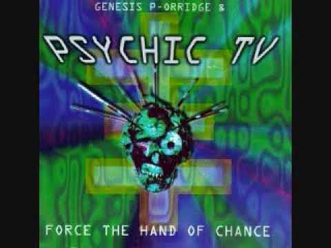Psychic TV ~ Force The Hand Of Chance ~ full album