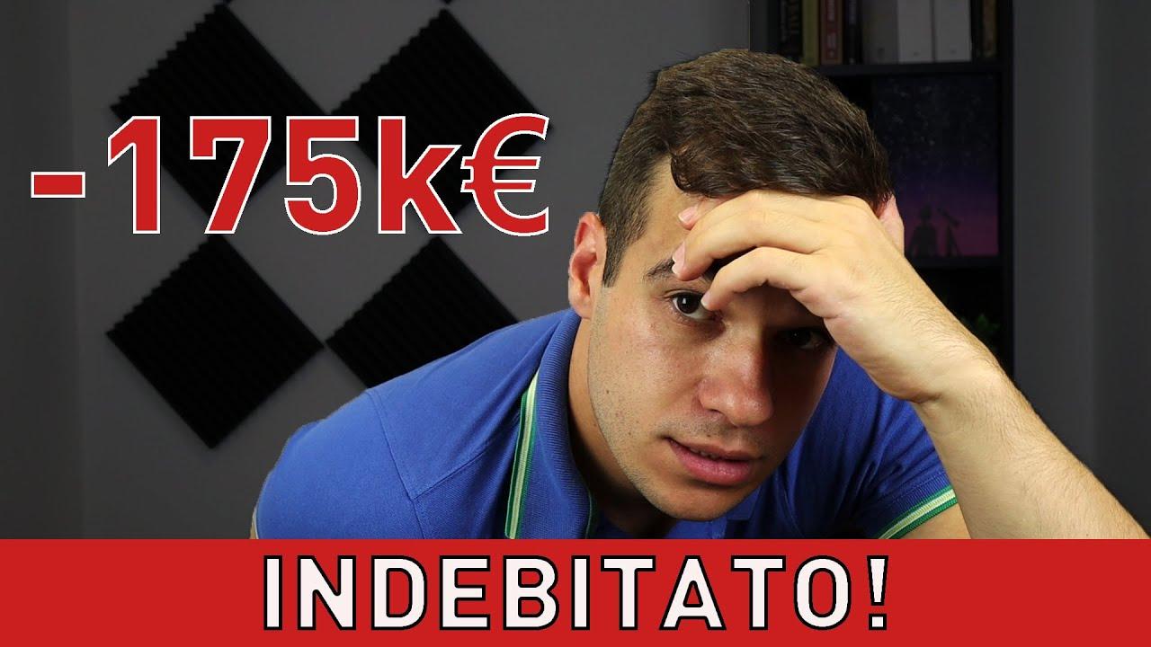 Perché ho 175.000€ di DEBITO..