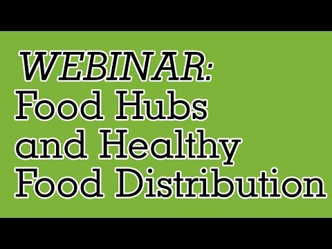 Food Hubs: Sustaining Profits for Farmers While Providing Accessible Healthy Food [Webinar]