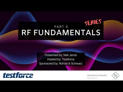 RF Fundamentals: Part 3 - Learn Everything About Radio Frequency