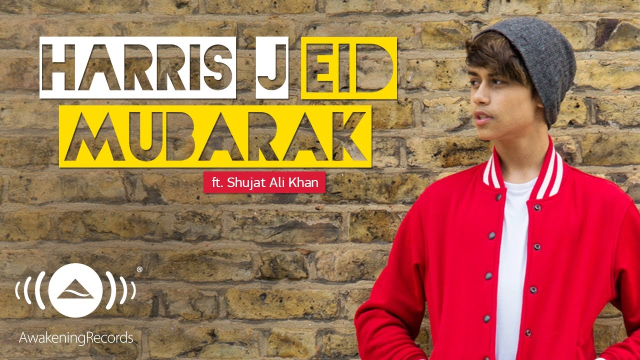 Harris J Eid Mubarak Ft Shujat Ali Khan Official Audio Youtube