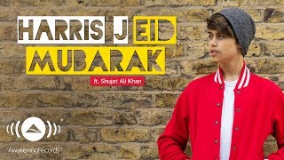 Video Harris J - Eid Mubarak Ft. Shujat Ali Khan | Official Audio download MP3, 3GP, MP4, WEBM, AVI, FLV Oktober 2017