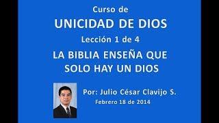 Curso de Unicidad de Dios - Lección 1 de 4 - Julio César Clavijo Sierra