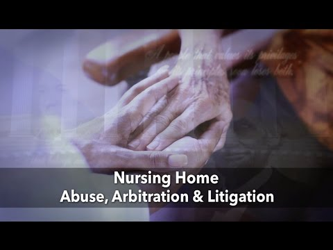 Nursing Home Abuse, Arbitration & Litigation