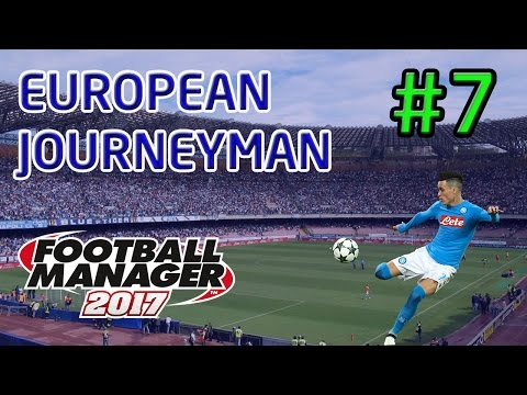 FM17 European Journeyman: Napoli - Episode 7: Europe In Our Sights!