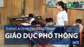 Tháng 4/2018: Chương trình giáo dục phổ thông mới | VTC1