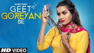 Geet Goreyan De (Full Song) Navneet Maan | Jassi X | Bunty Bains | Latest Punjabi Songs 2019