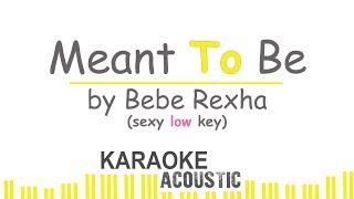 Bebe Rexha - Meant To Be (Low Key Piano Karaoke)