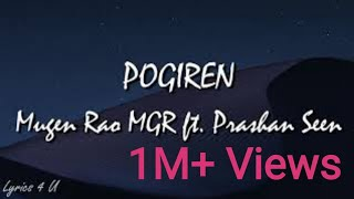 Pogiren (Lyrics) - Mugen Rao MGR ft. Prashan Sean | Music Manic