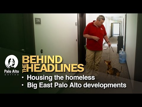 Behind the Headlines - Housing the homeless; Big East Palo Alto developments