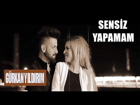 Gürkan Yıldırım - Sensiz Yapamam (Official Video)