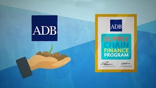 How Does ADB's Supply Chain Finance Program Work?