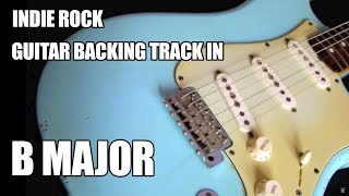 Indie Rock Guitar Backing Track In B Major / F# Mixolydian