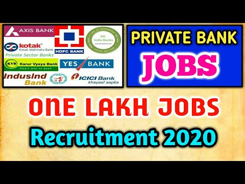 ONE LAKH JOBS RECRUITMENT IN PRIVATE BANKS 2020 | PRIVATE BANK VACANCY 2020 | YOUNGER AGE |