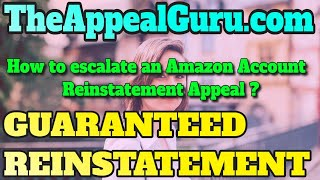 How to escalate an Amazon Account Reinstatement Appeal - The best way to escalate an Amazon Account
