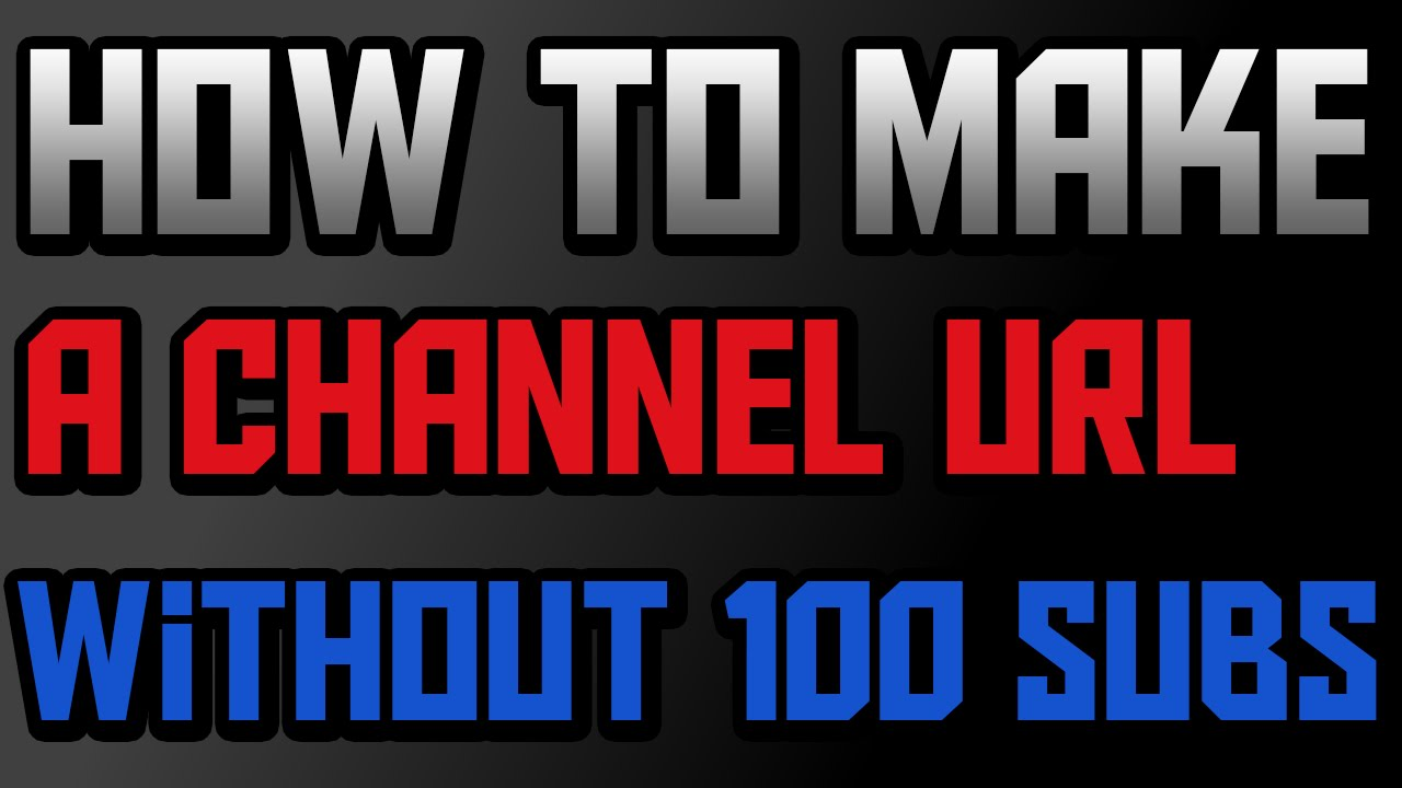 How to Make a Custom URL for your YouTube Channel without 100 Subs !!!  (2016)