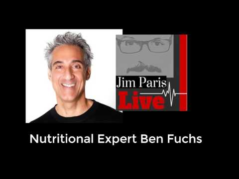 Nutrition Expert And Pharmacist Ben Fuchs Joins Jim Paris Live