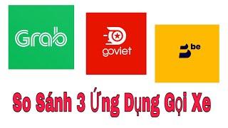 So Sánh 3 Ứng Dụng Gọi Xe Phổ Biến Nhất Hiện Nay: Grab, Go-Việt Và Be